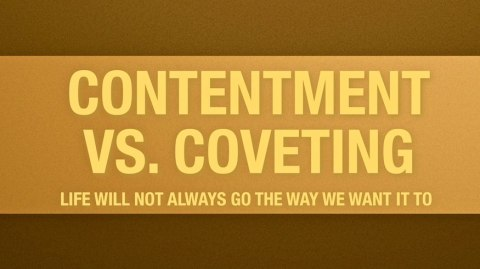 contenment vs coveting