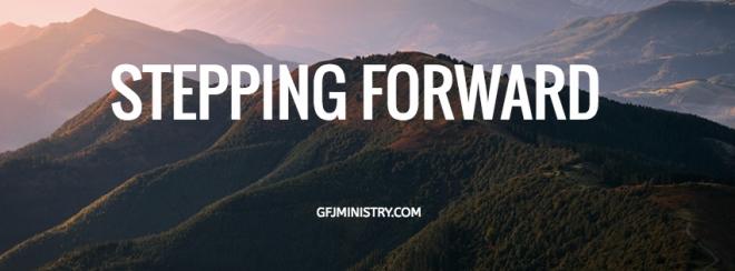 STEPPING FORWARD