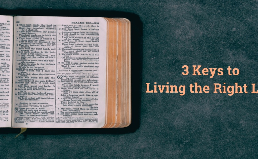 3 Keys to Living the RightLife