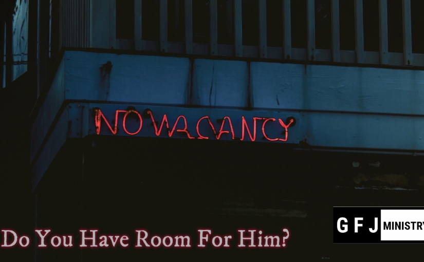 Do You Have Room ForHim?
