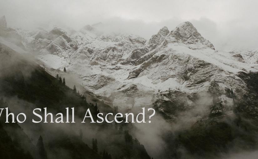 Who Shall Ascend?