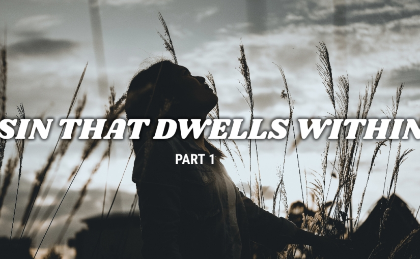 Sin That Dwells Within PART1