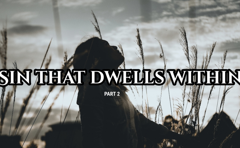 Sin That Dwells Within Part2